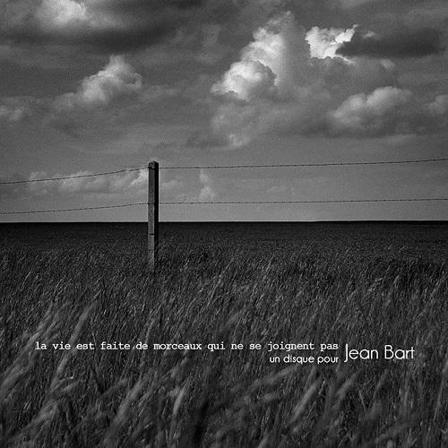 La vie est faite de morceaux qui ne se joignent pas, un disque pour Jean Bart