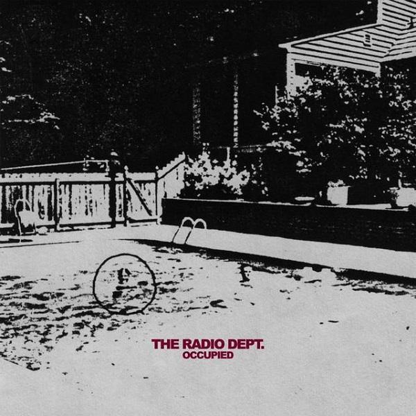 The Radio Dept.- Occupied