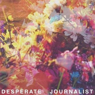 Desperate Journalist / Desperate Journalist