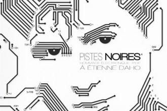 Pistes Noires – Hommage Electronique-Pop à Etienne Daho