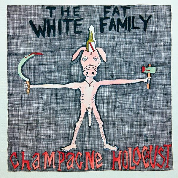 The Fat White Family Champagne Holocaust