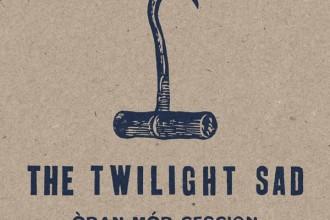 The Twilight Sad Òran Mór Session