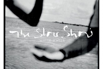 The Slow Show - White Water