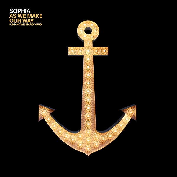Sophia – As We Make Our Way (Unknown Harbours)
