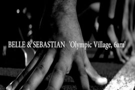 Belle and Sebastian - Olympic village 6am