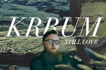Krrum Still Love