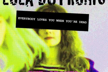 Lola Dutronic - Everybody Loves You When You're Dead