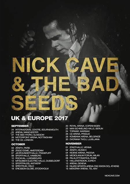 Nick Cave & The Bad Seeds Europe Tour 2017