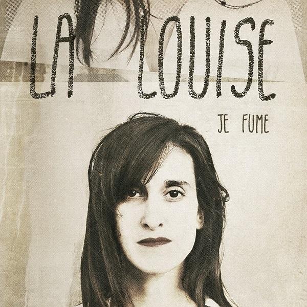La Louise - Je fume