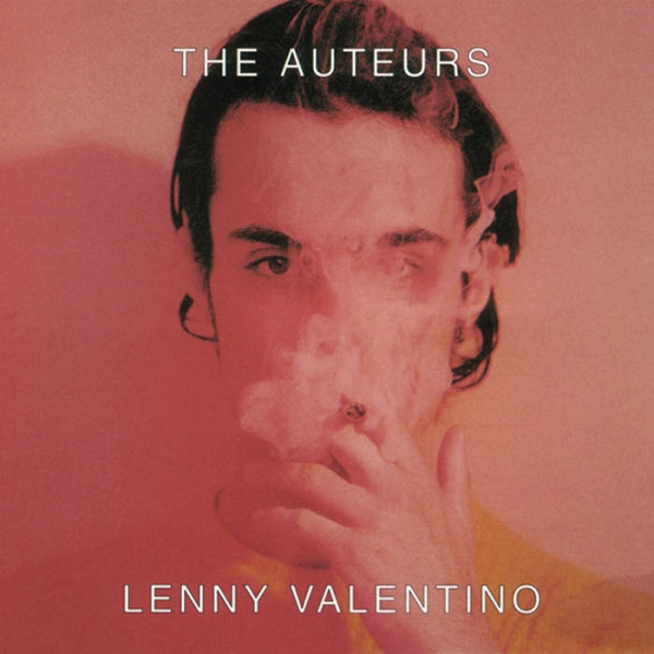 The Auteurs - Lenny Valentino