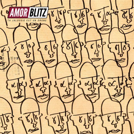 Amor Blitz / Ta Jalousie Est Un Drone