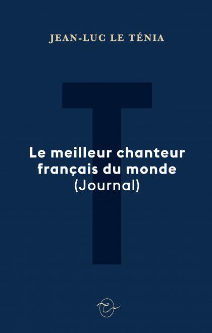 Le meilleur chanteur français du monde (Journal) - Jean-Luc Le Ténia