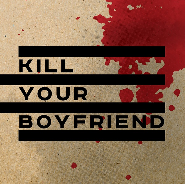 Kill Your Boyfriend