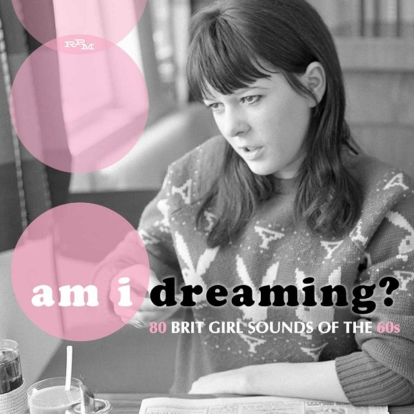 Am I Dreaming ? 80 brit girls sounds of the 60's
