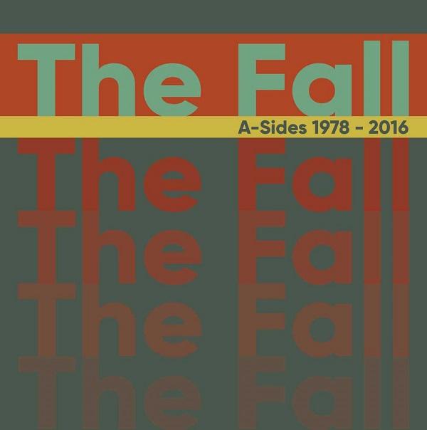 The Fall - Singles 1978-2016