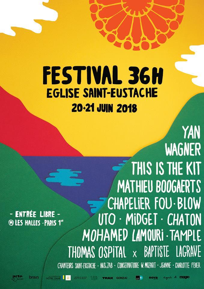 Festival 36h Saint Eustache - 20 et 21 juin 2018 (Paris)