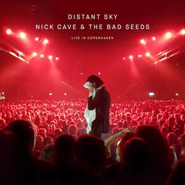 Nick Cave & The Bad Seeds Distant Sky – Live In Copenhagen