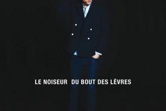 Le Noiseur - Du Bout des Lèvres [PIAS]