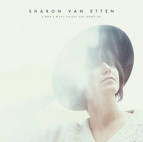 Don't Want To Let You Down, nouvel EP de Sharon Van Etten