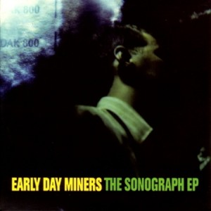 Early Day Miners - The Sonograph EP