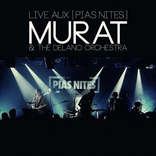 live aux PIAS NITES Murat The Delano Orchestra