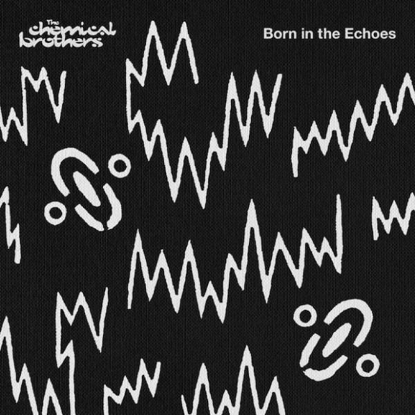 The Chemical Brothers / Born in the Echoes