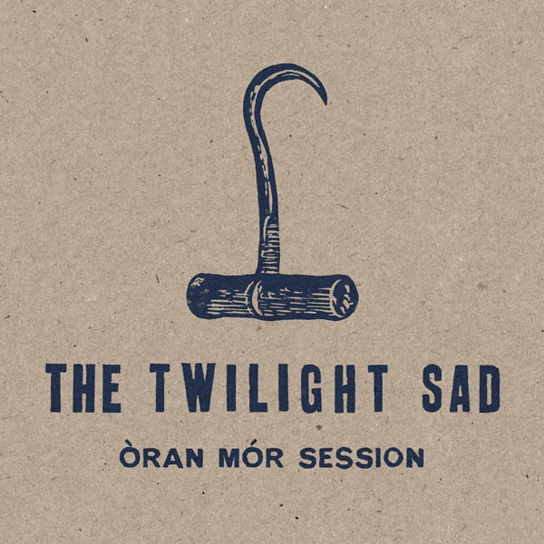 The Twilight Sad Òran Mór Session