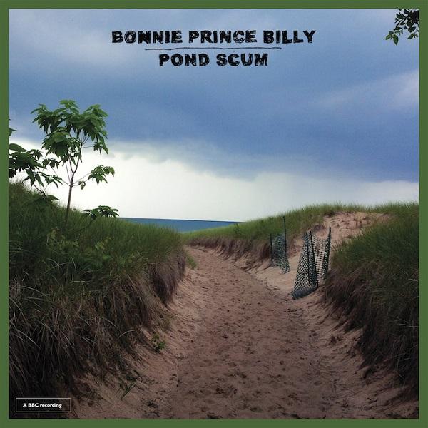 Pond Scum Bonnie Prince Billy