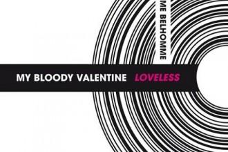 Guillaume Belhomme - My Bloody Valentine Loveles