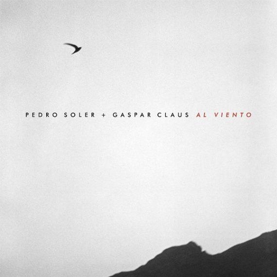 Pedro Soler & Gaspar Claus - Al Viento