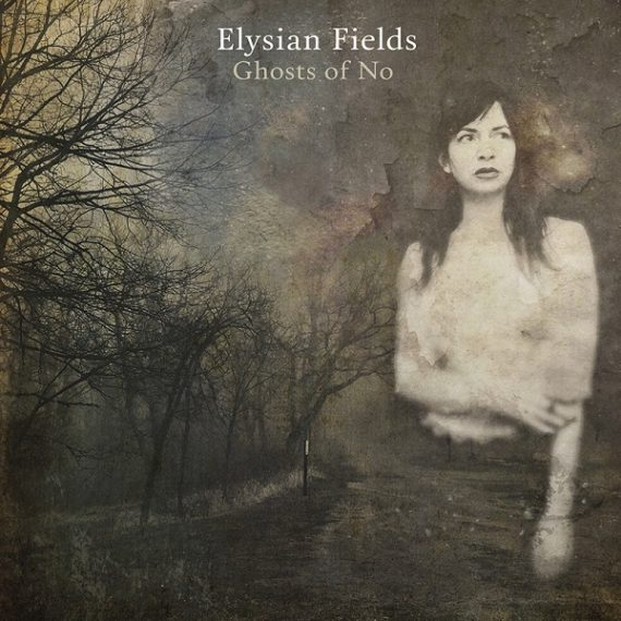 Elysian Fields - Ghosts of No [Vicious Circle]
