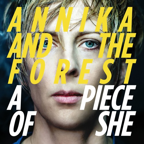Annika and The Forest - A Piece Of She