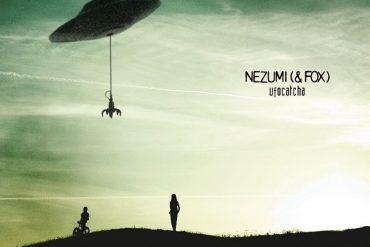 Nezumi (& Fox) - Ufocatcha