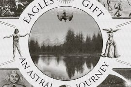Eagles Gift - An Astral Journey