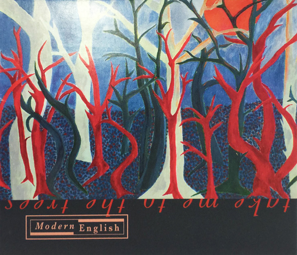 The Modern English -Take Me To The Trees