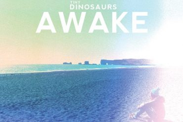 Tiny Dinosaurs -Awake