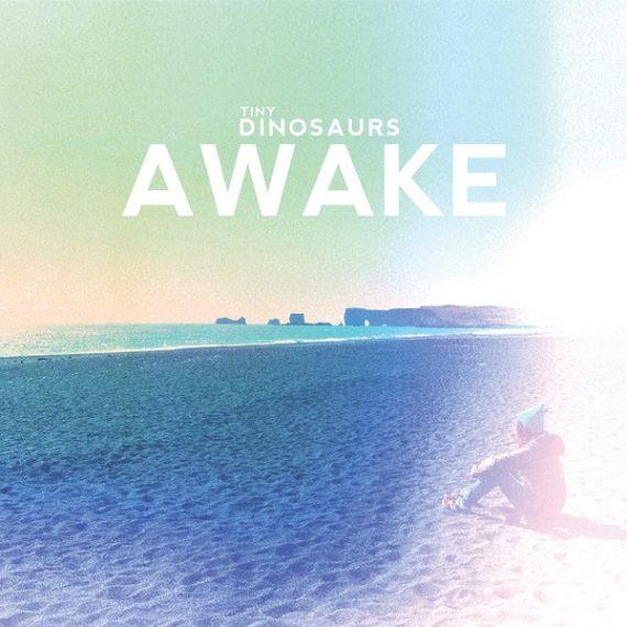 Tiny Dinosaurs -Awake