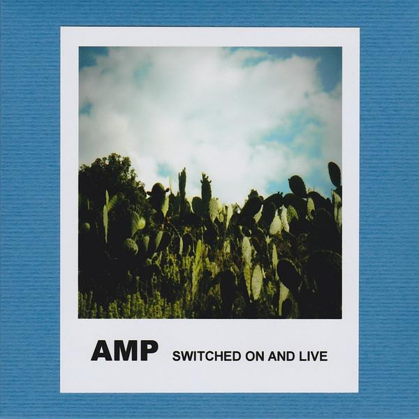 AMP - Switched On And Live