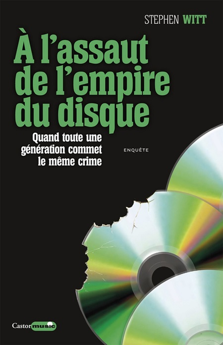 Stephen Witt - A L'assaut de l'empire du disque