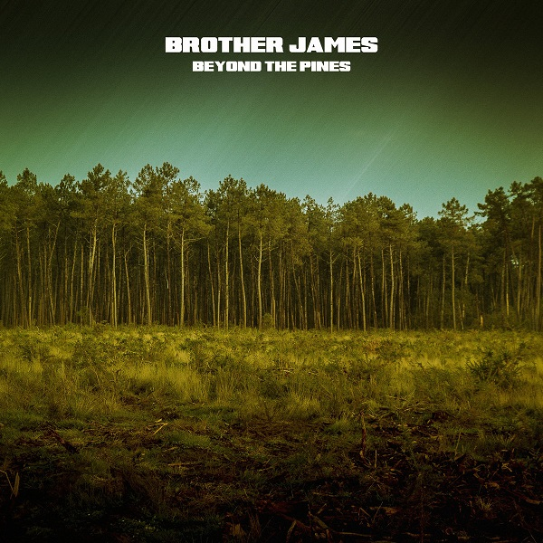 Brother James - Beyond The Pines