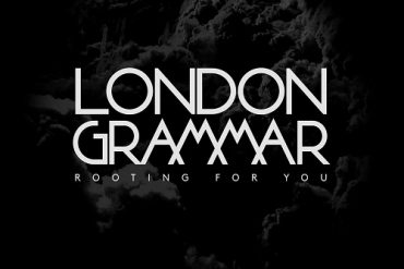 London Grammar Rooting for you