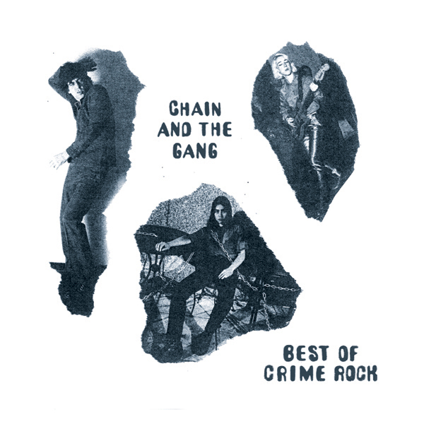 Chain & The Gang - Best of Crime Rock