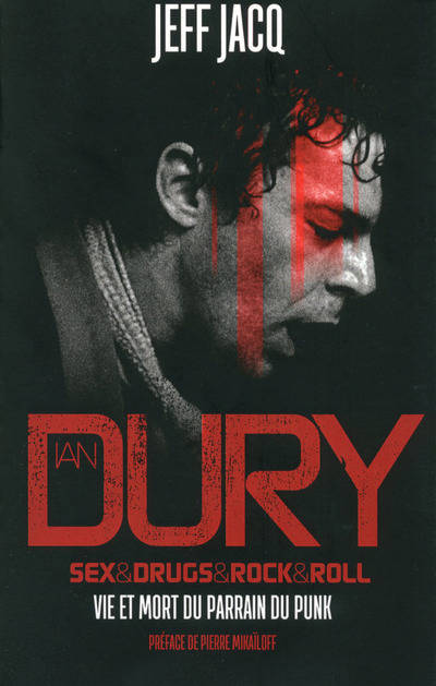 Ian Dury : Sex, Drugs & Rock n'roll, vie et mort du parrain du punk / Jeff Jacq (RING)