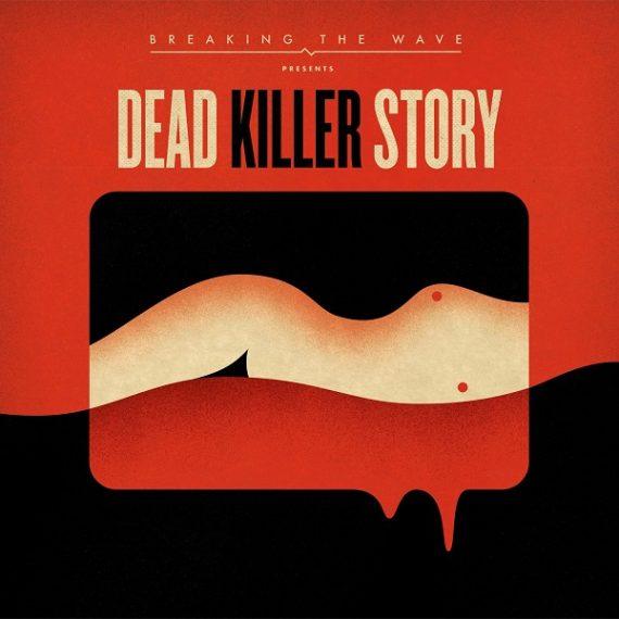 Breaking The Wave - Dead Killer Story