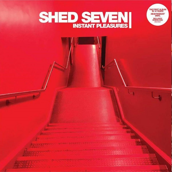 Shed Seven - Instant Pleasures