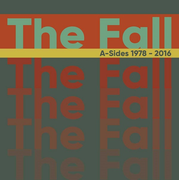 The Fall - Singles 1978-2016