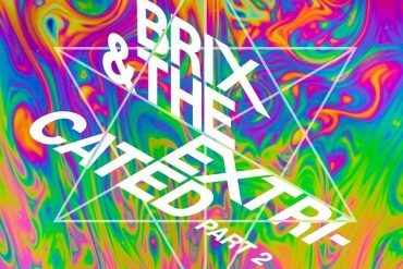 Brix & the Extricated - Part 2