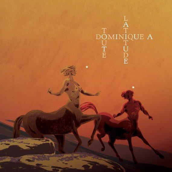 Dominique A - Toute latitude