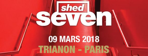 Shed Seven Trianon 2018