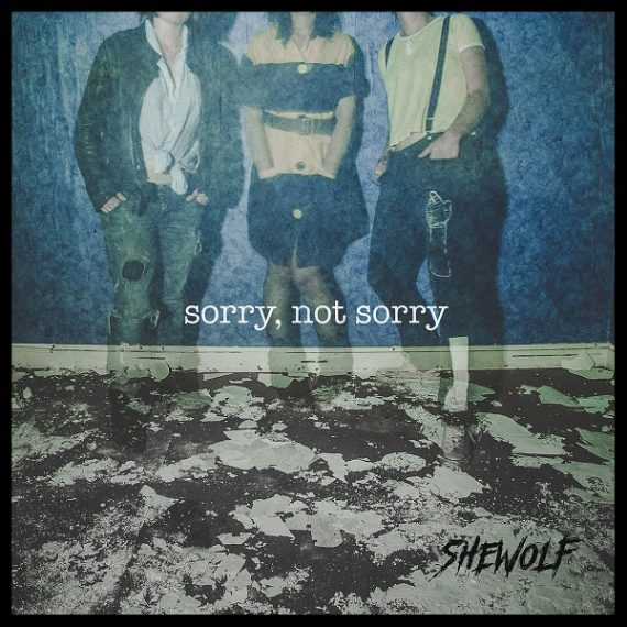 SheWolf - Sorry, Not Sorry